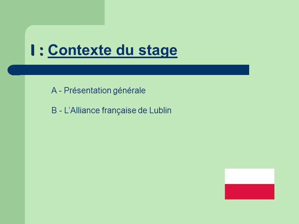 I : Contexte du stage A - Présentation générale