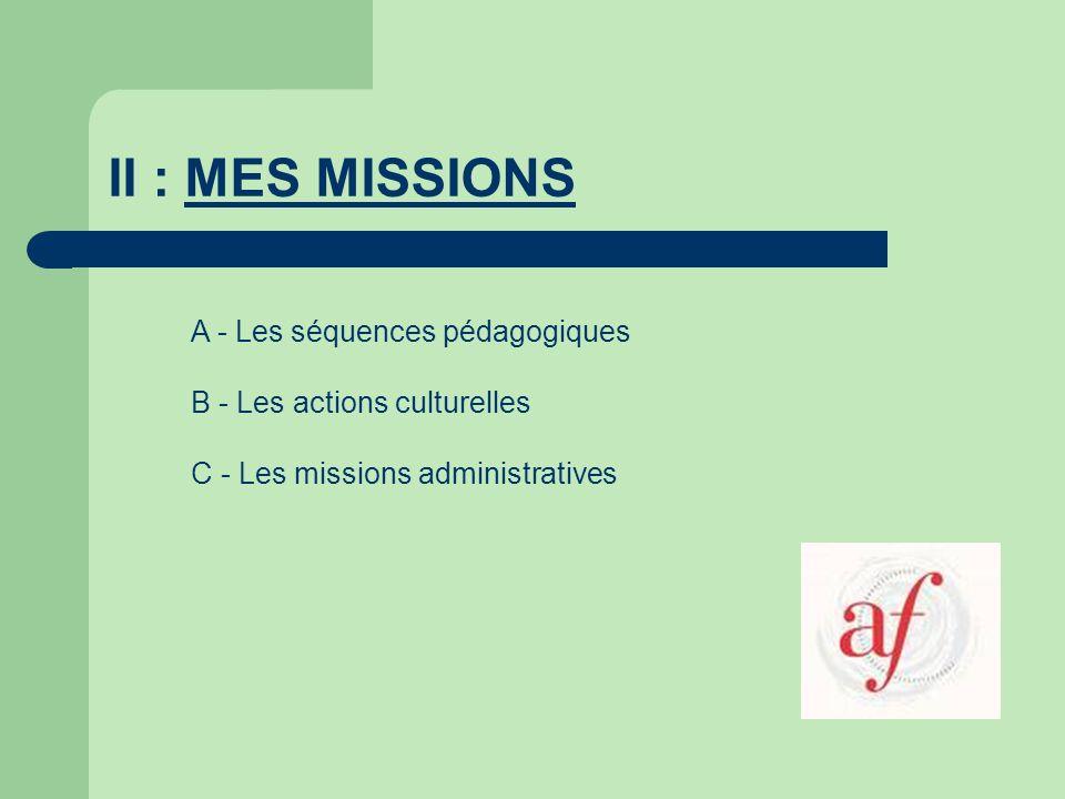 II : MES MISSIONS A - Les séquences pédagogiques