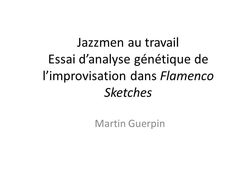 Jazzmen au travail Essai d'analyse génétique de l'improvisation dans Flamenco Sketches