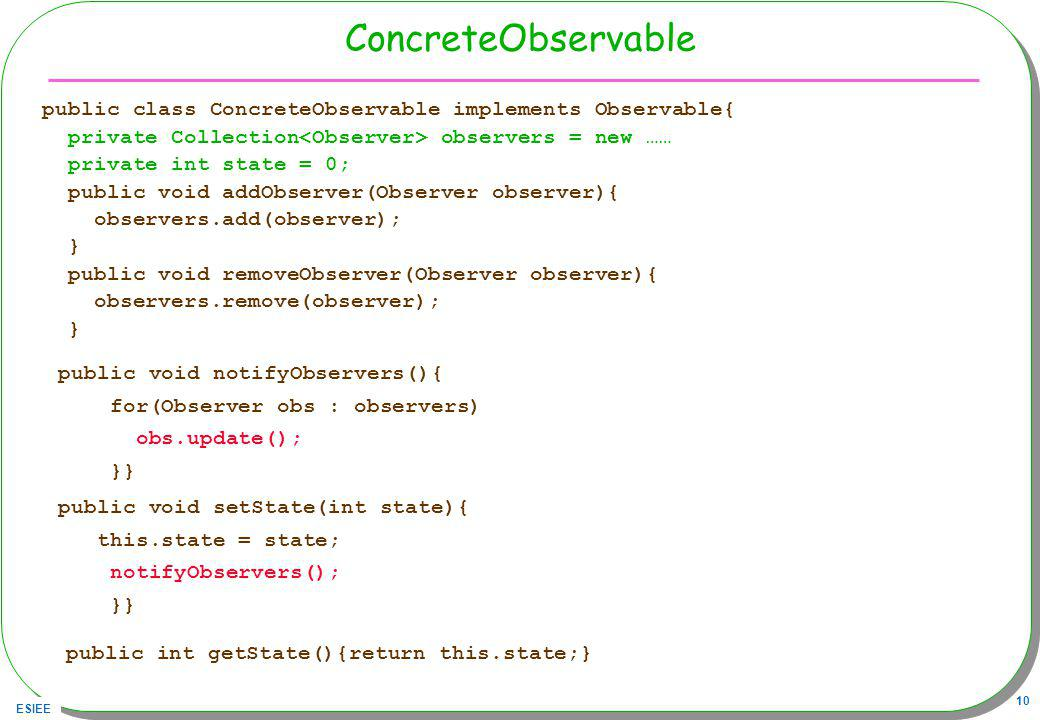 ConcreteObservable public class ConcreteObservable implements Observable{ private Collection<Observer> observers = new ……