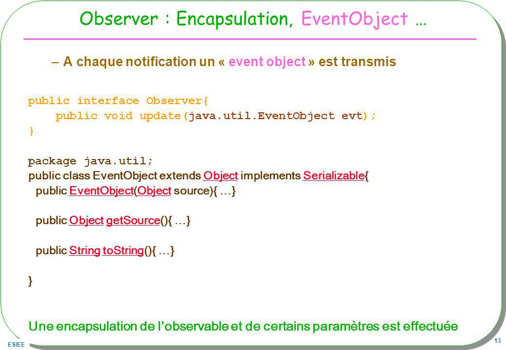 Observer : Encapsulation, EventObject …