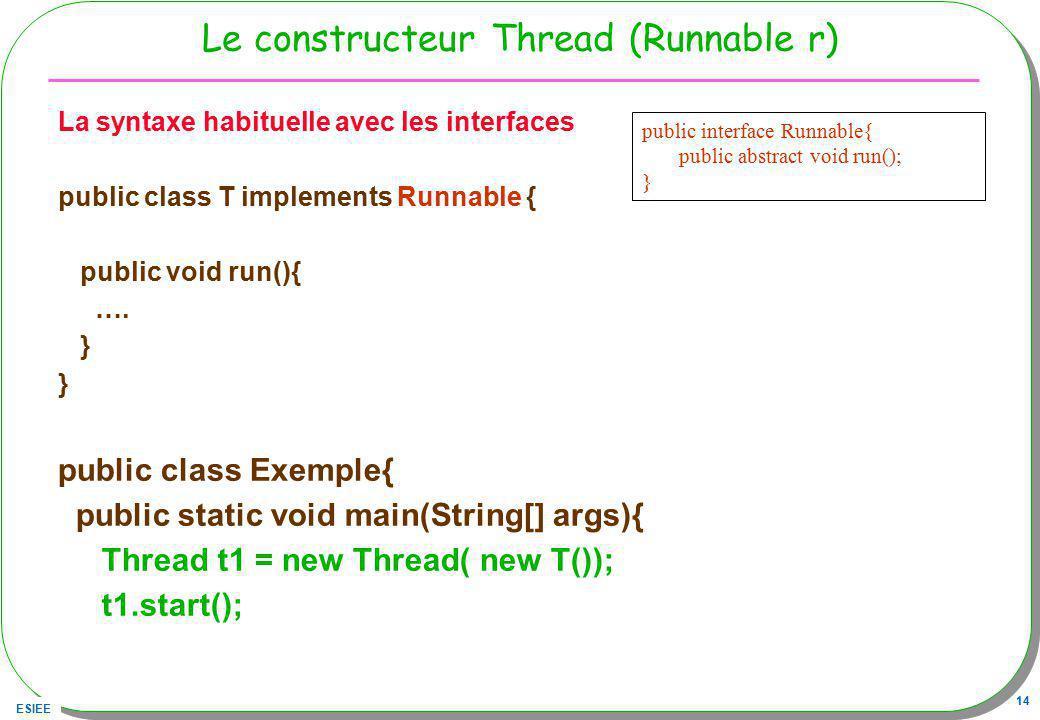 Le constructeur Thread (Runnable r)