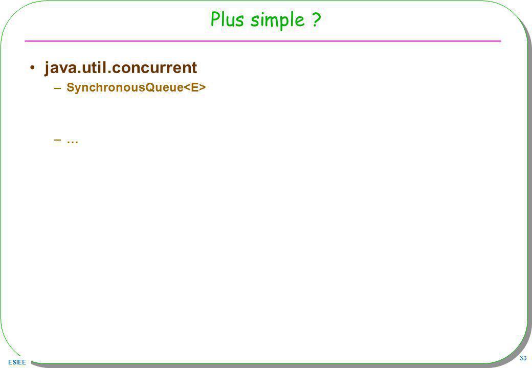 Plus simple java.util.concurrent SynchronousQueue<E> …