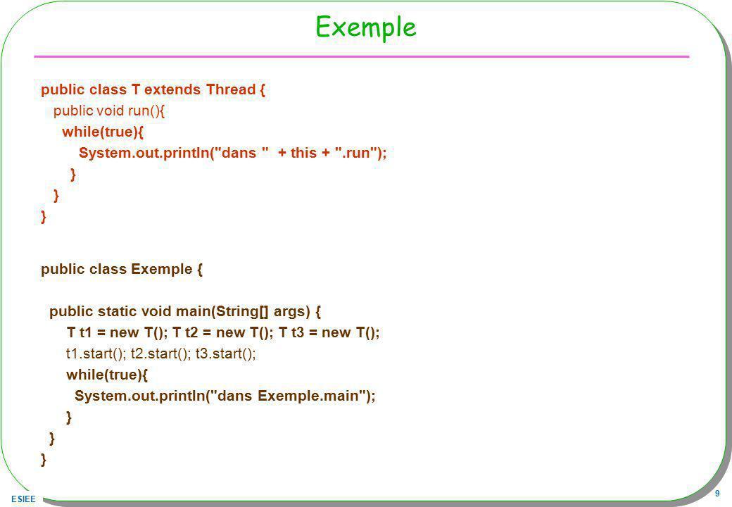 Exemple public class T extends Thread { public void run(){