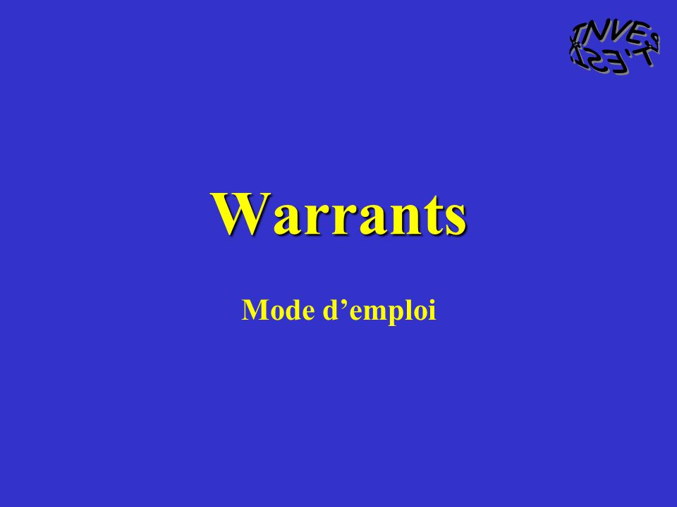 INVEST ESI. Warrants Mode d'emploi