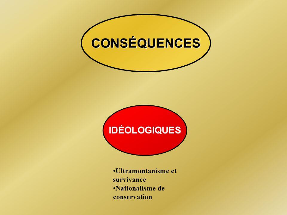 CONSÉQUENCES IDÉOLOGIQUES Ultramontanisme et survivance