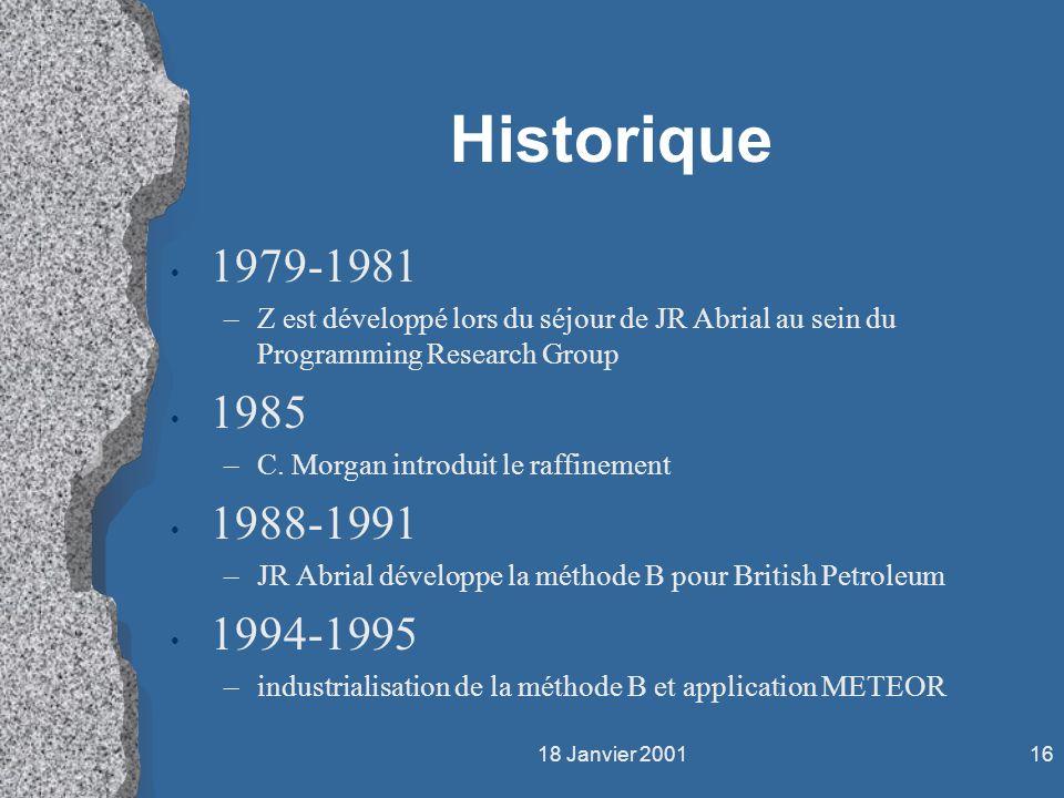 Historique 1979-1981. Z est développé lors du séjour de JR Abrial au sein du Programming Research Group.