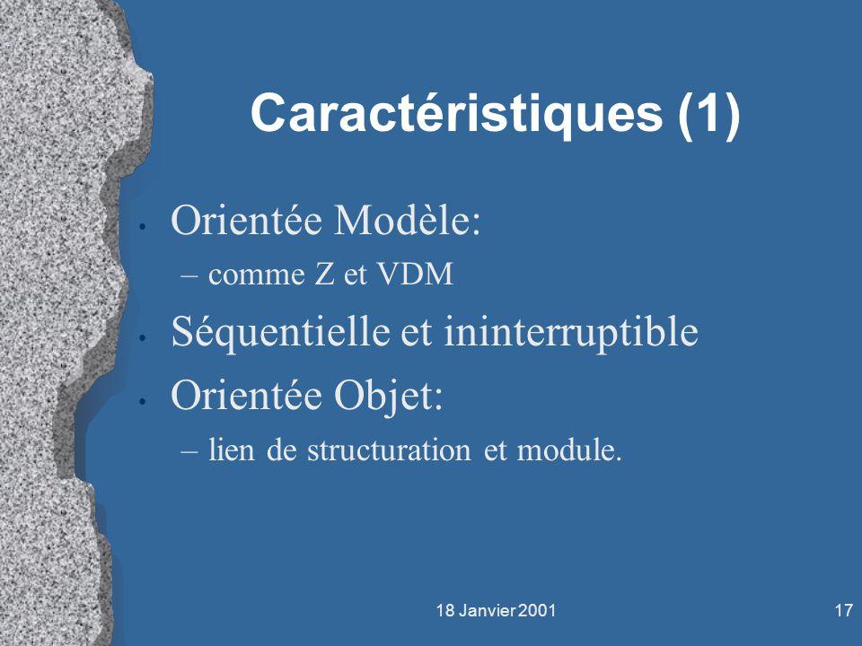 Caractéristiques (1) Orientée Modèle: Séquentielle et ininterruptible