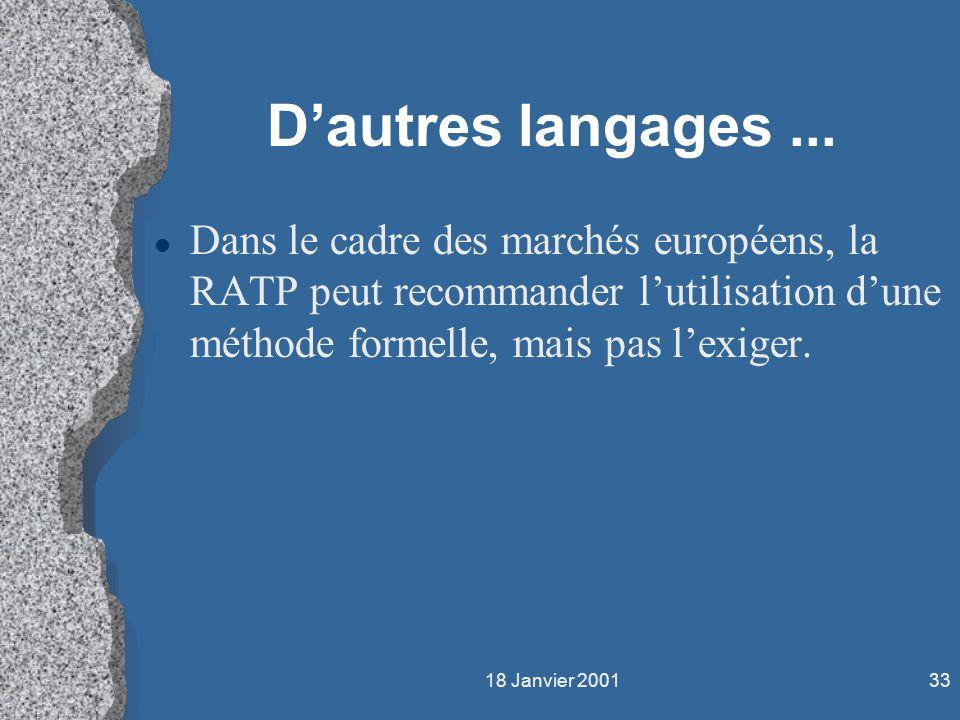 D'autres langages ... Dans le cadre des marchés européens, la RATP peut recommander l'utilisation d'une méthode formelle, mais pas l'exiger.