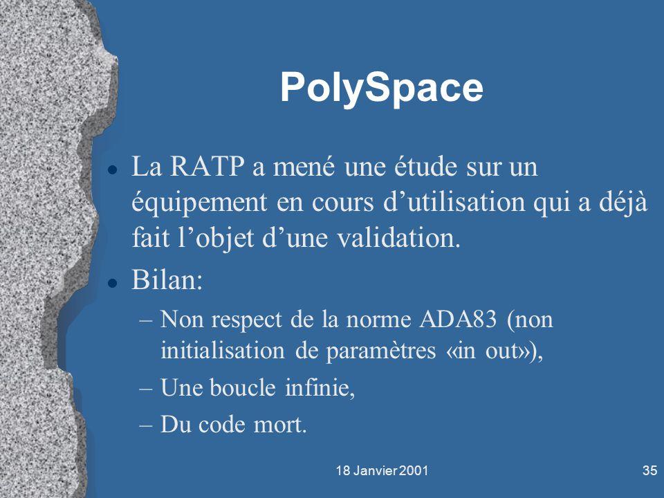 PolySpace La RATP a mené une étude sur un équipement en cours d'utilisation qui a déjà fait l'objet d'une validation.
