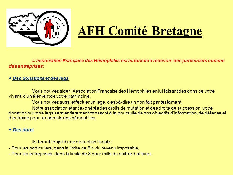 AFH Comité Bretagne L'association Française des Hémophiles est autorisée à recevoir, des particuliers comme des entreprises: