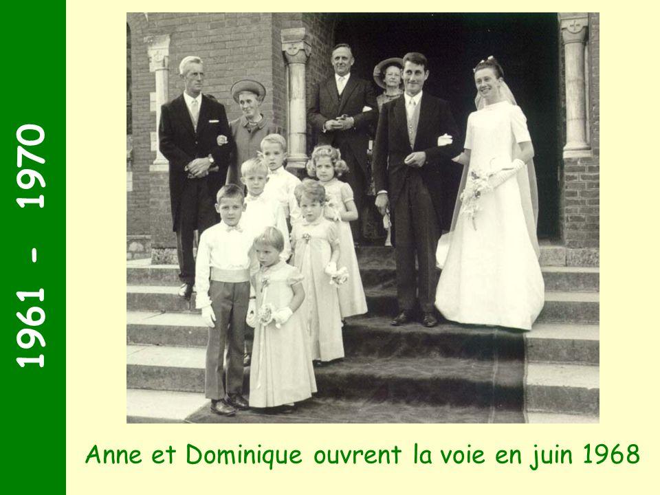 1961 - 1970 Anne et Dominique ouvrent la voie en juin 1968