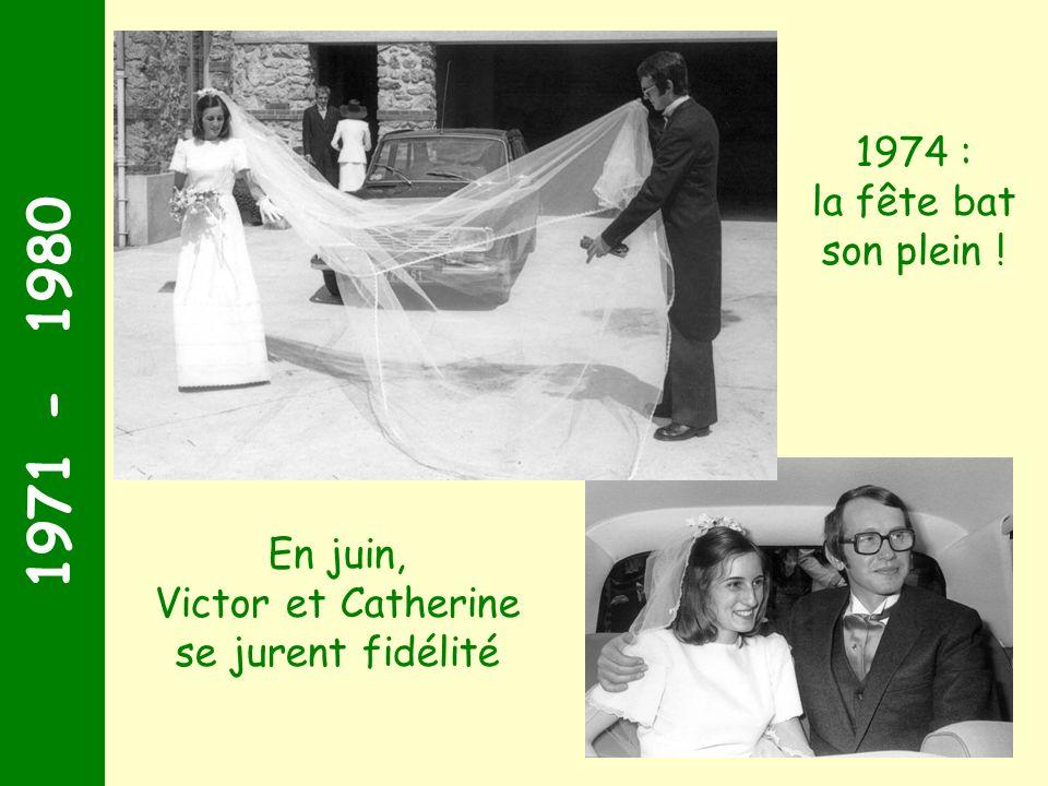 1971 - 1980 1974 : la fête bat son plein ! En juin,