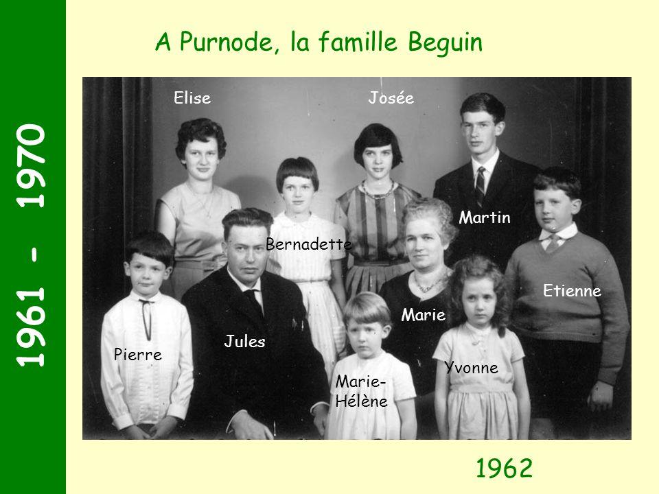 1961 - 1970 A Purnode, la famille Beguin 1962 Elise Josée Martin