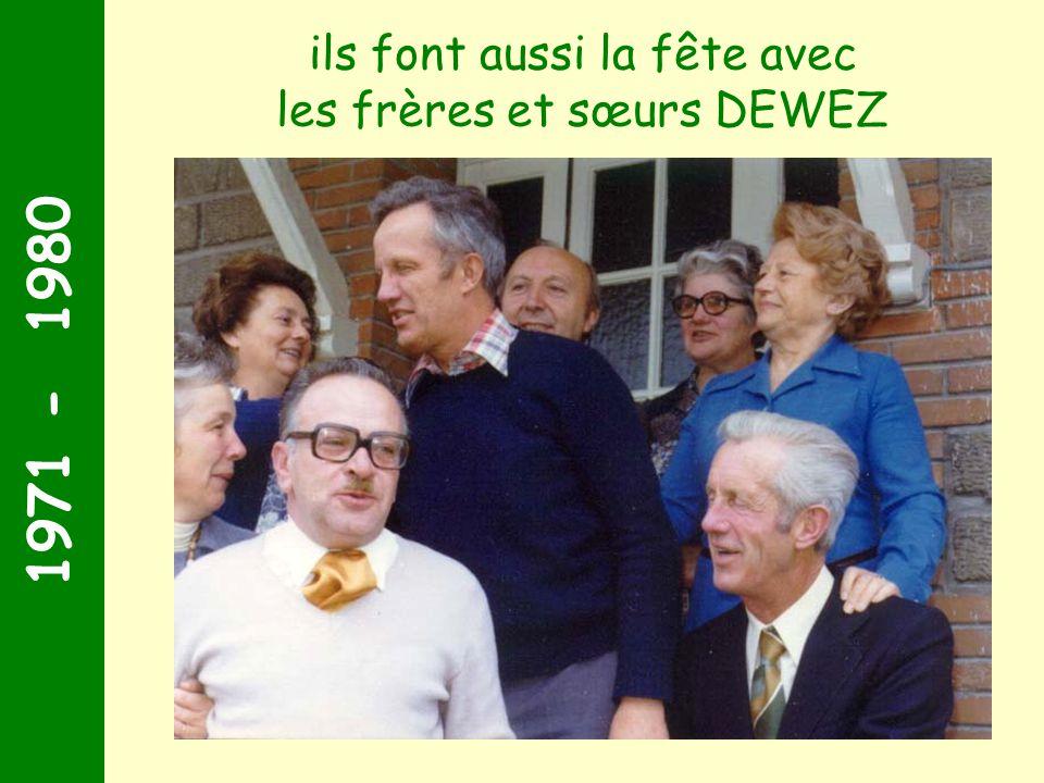 1971 - 1980 ils font aussi la fête avec les frères et sœurs DEWEZ