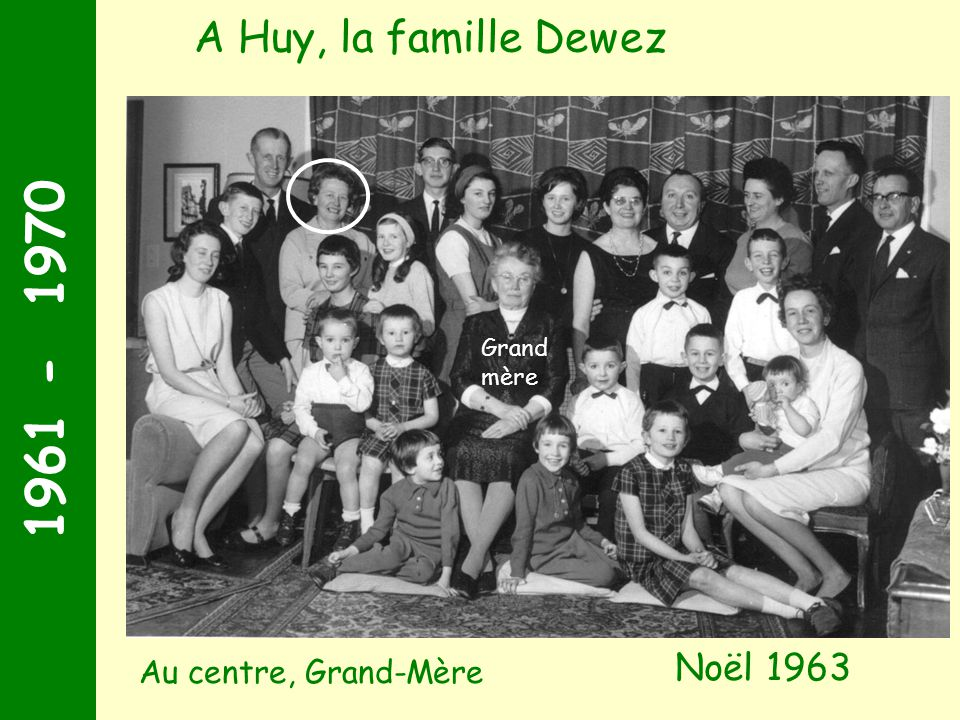 1961 - 1970 A Huy, la famille Dewez Noël 1963 Au centre, Grand-Mère