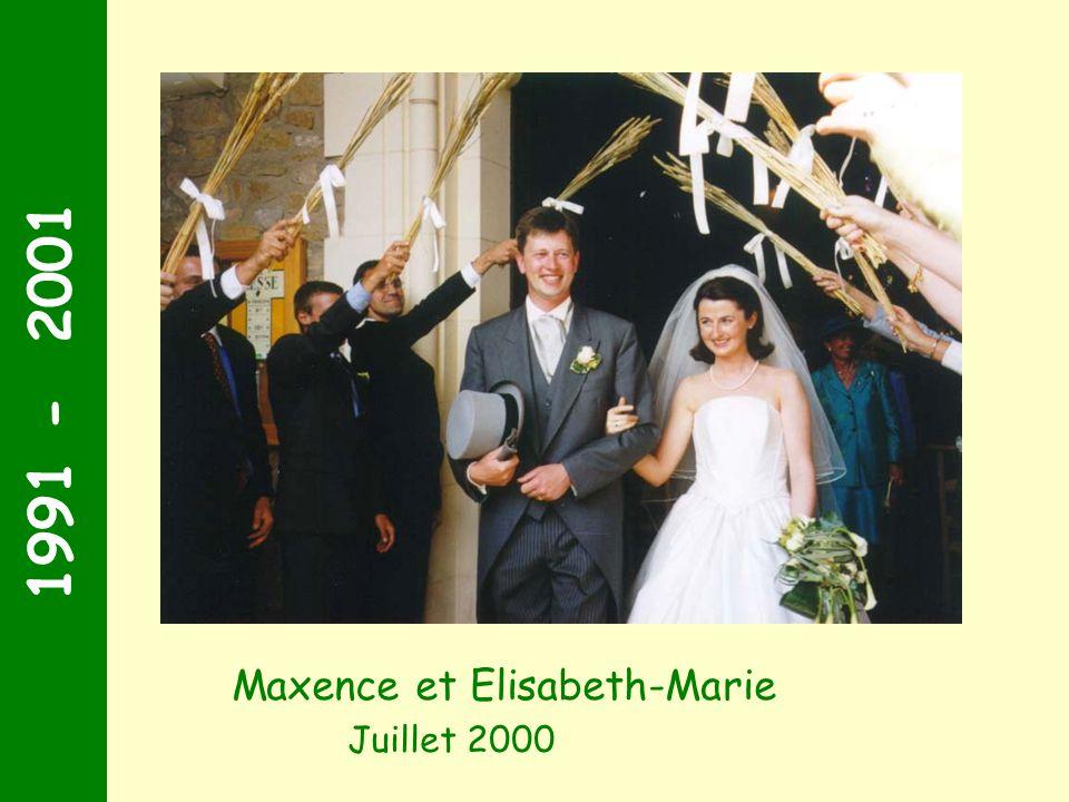 1991 - 2001 Maxence et Elisabeth-Marie Juillet 2000