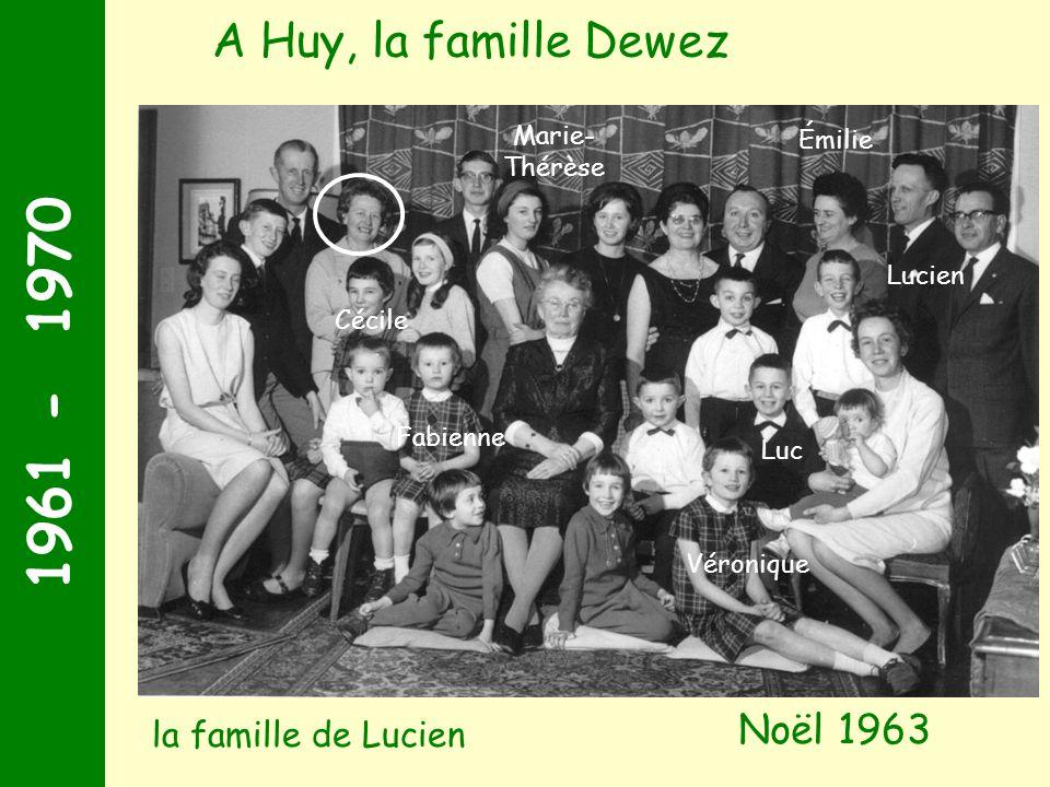 1961 - 1970 A Huy, la famille Dewez Noël 1963 la famille de Lucien