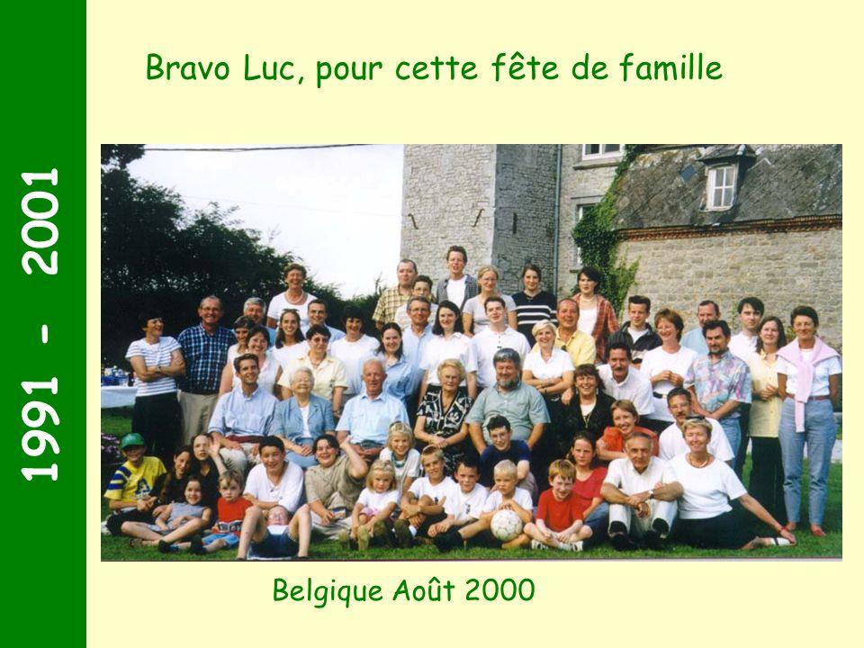 1991 - 2001 Bravo Luc, pour cette fête de famille Belgique Août 2000