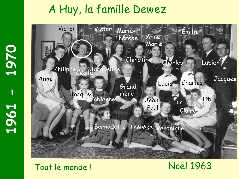 1961 - 1970 A Huy, la famille Dewez Noël 1963 Tout le monde ! Victor