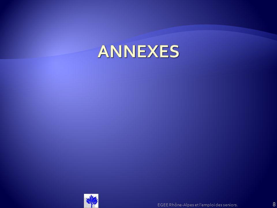 ANNEXES EGEE Rhône-Alpes et l emploi des seniors.
