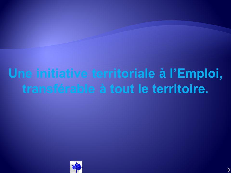 Une initiative territoriale à l'Emploi, transférable à tout le territoire.