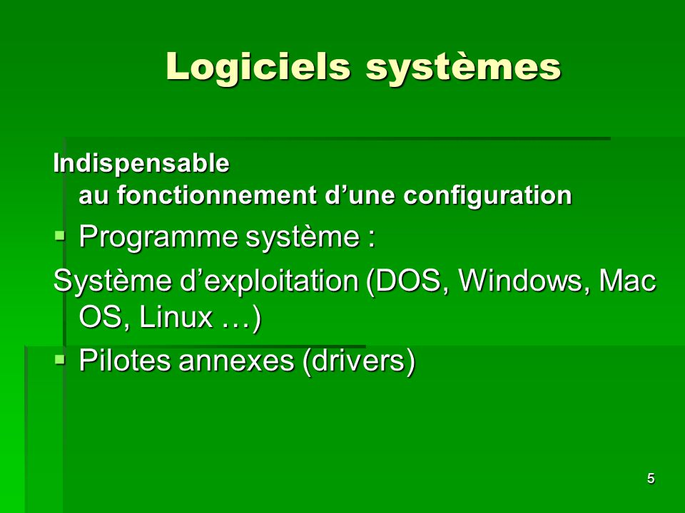 Logiciels systèmes Programme système :