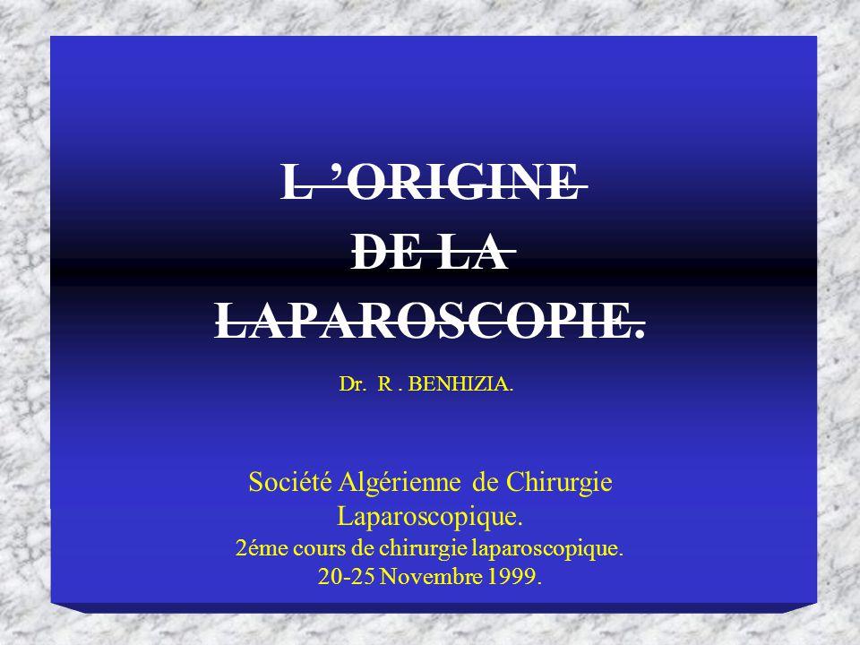 L 'ORIGINE DE LA LAPAROSCOPIE.