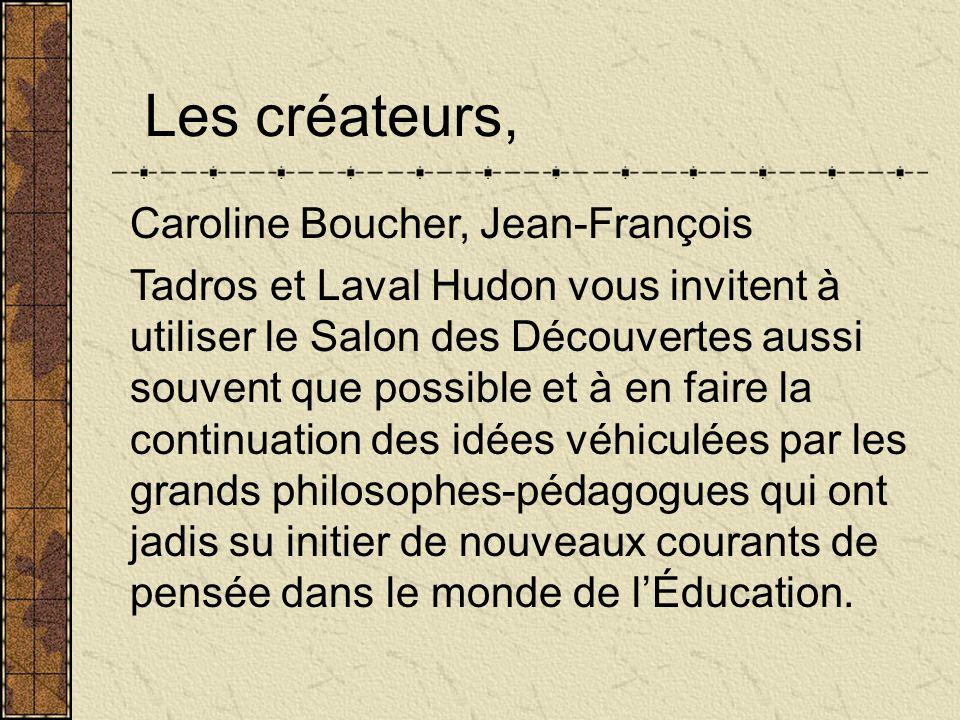 Les créateurs, Caroline Boucher, Jean-François