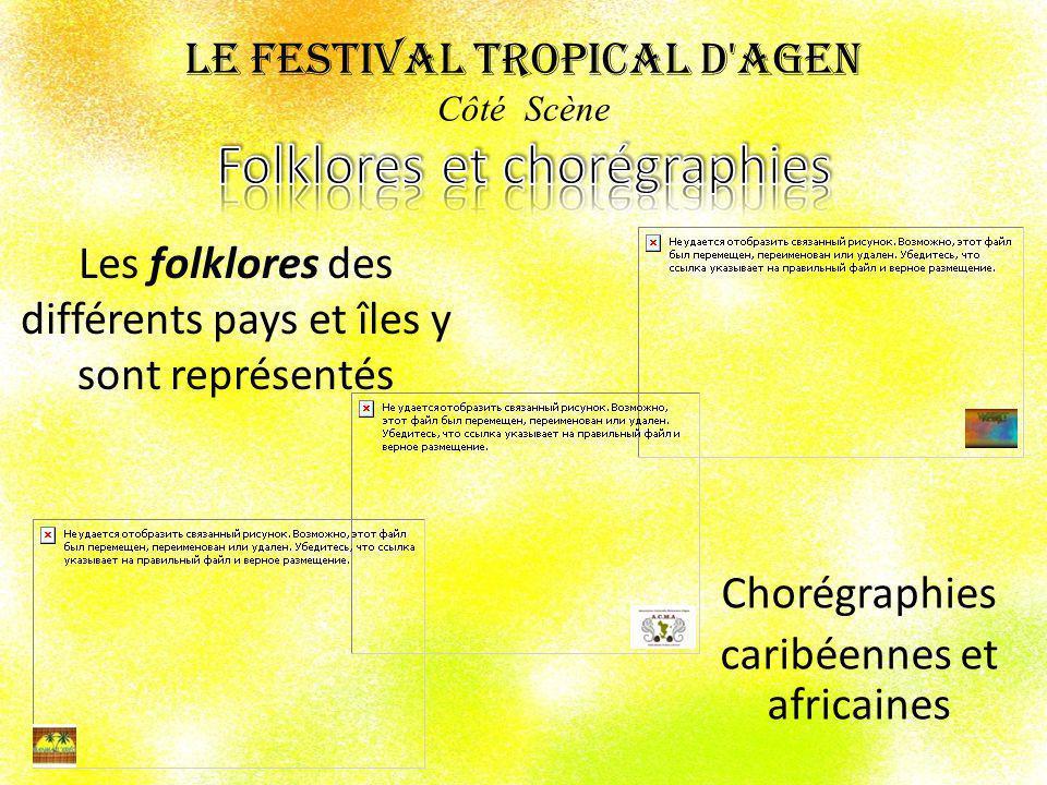 Le Festival Tropical d Agen Côté Scène Folklores et chorégraphies