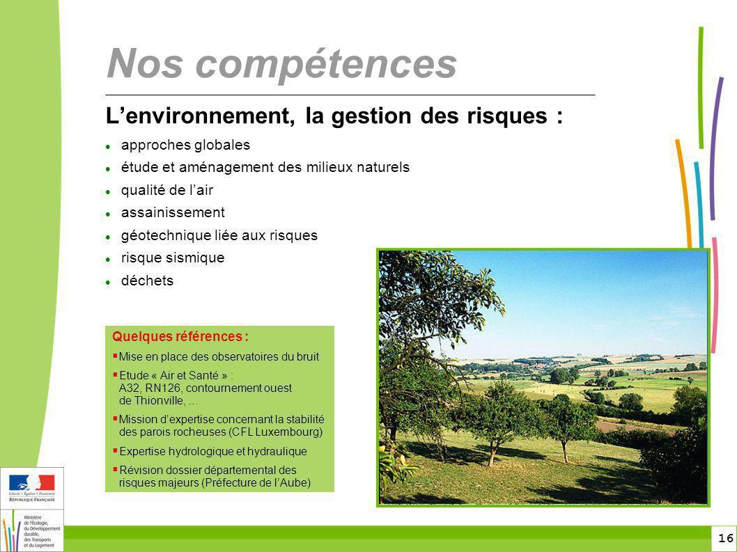 Nos compétences L'environnement, la gestion des risques :