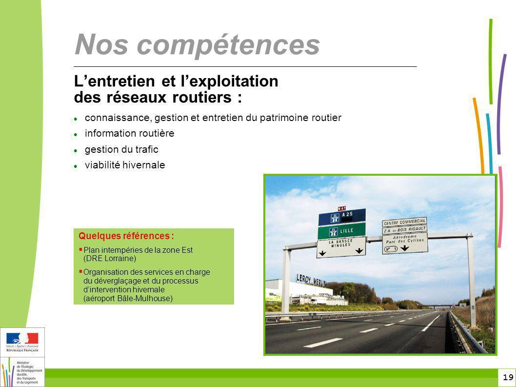Nos compétences L'entretien et l'exploitation des réseaux routiers :