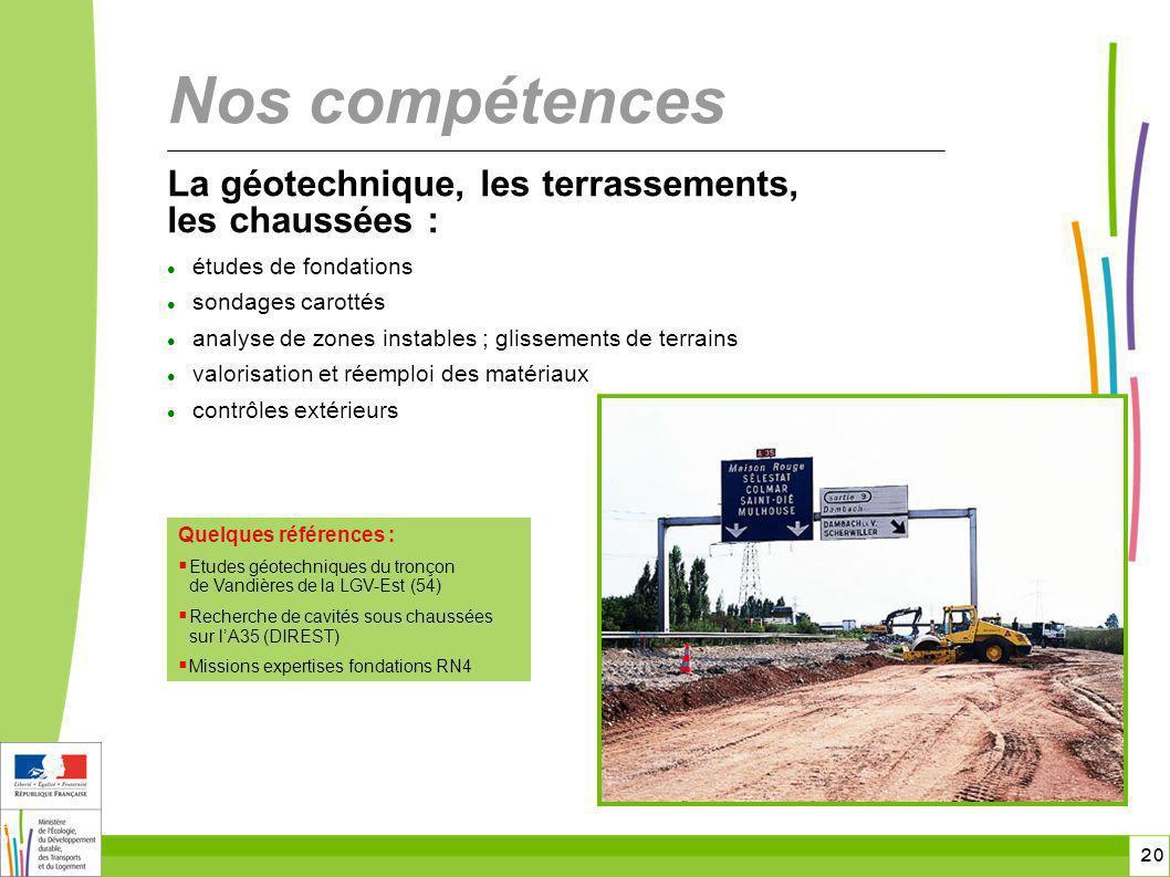 Nos compétences La géotechnique, les terrassements, les chaussées :