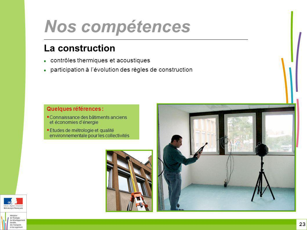 Nos compétences La construction contrôles thermiques et acoustiques