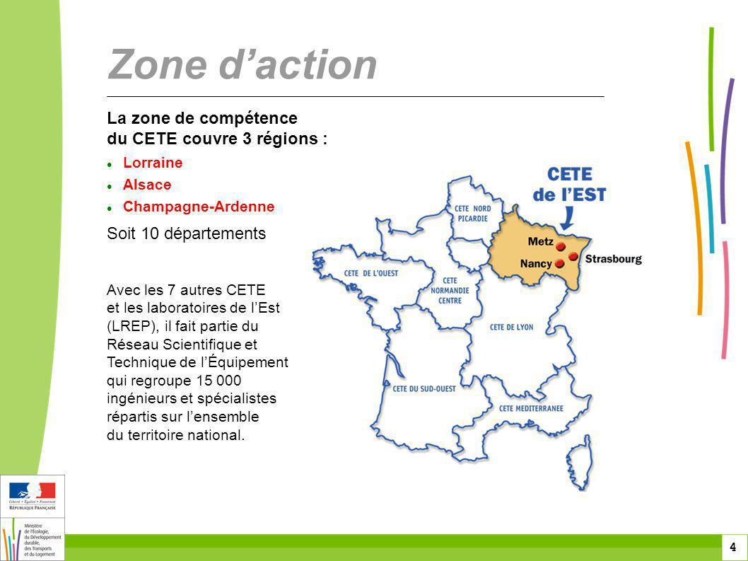 Zone d'action La zone de compétence du CETE couvre 3 régions :