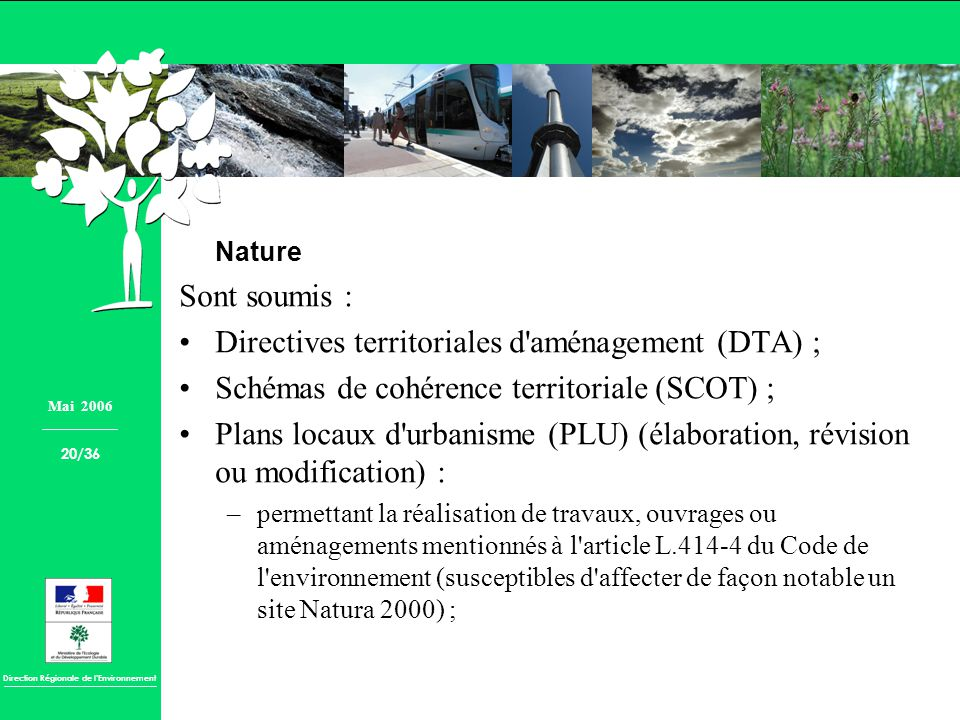 Directives territoriales d aménagement (DTA) ;