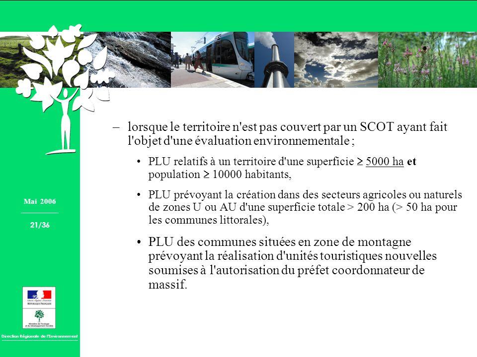 lorsque le territoire n est pas couvert par un SCOT ayant fait l objet d une évaluation environnementale ;