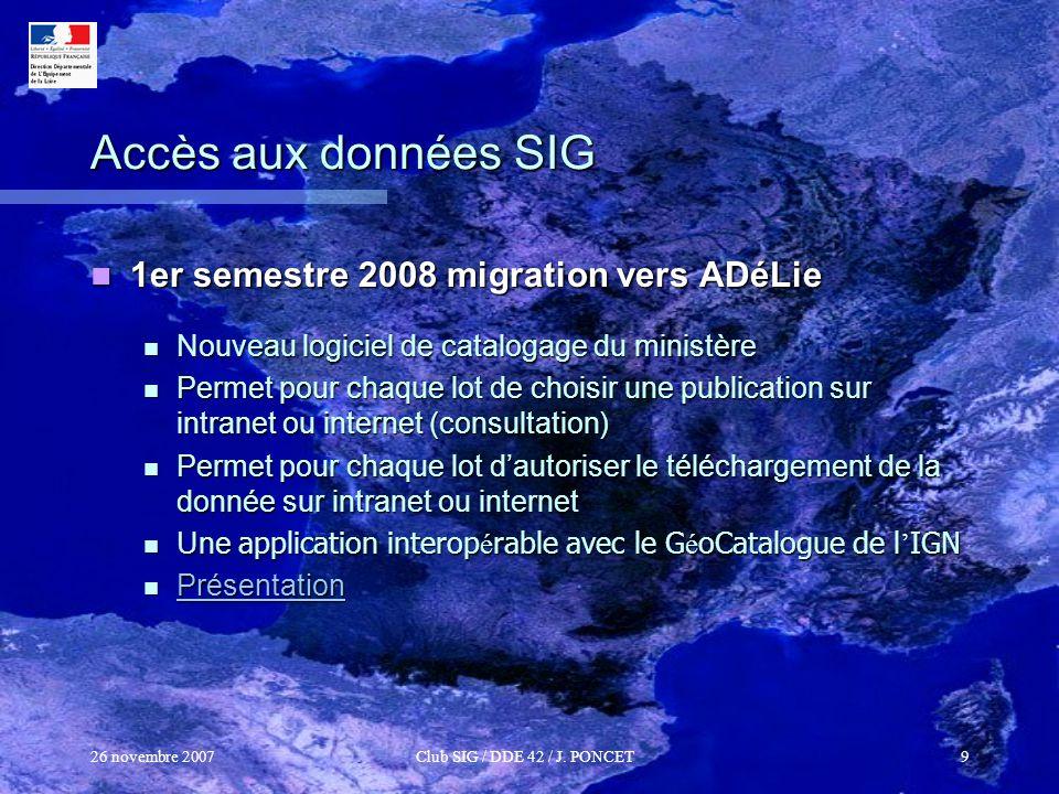 Accès aux données SIG 1er semestre 2008 migration vers ADéLie