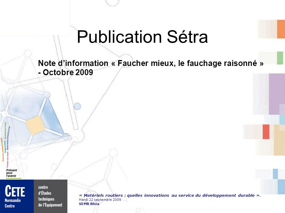 Publication Sétra Note d'information « Faucher mieux, le fauchage raisonné » - Octobre 2009