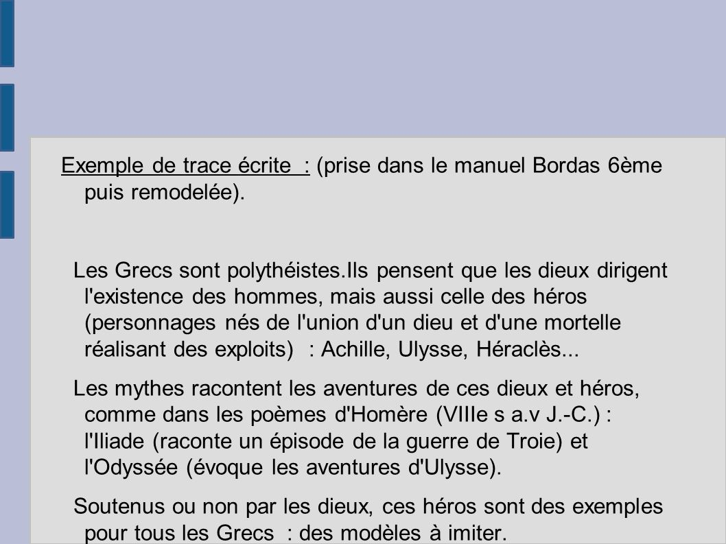 Exemple de trace écrite : (prise dans le manuel Bordas 6ème puis remodelée).