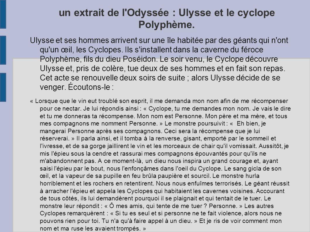 un extrait de l Odyssée : Ulysse et le cyclope Polyphème.