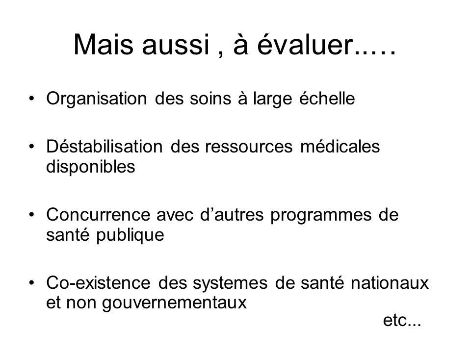 Mais aussi , à évaluer..… Organisation des soins à large échelle