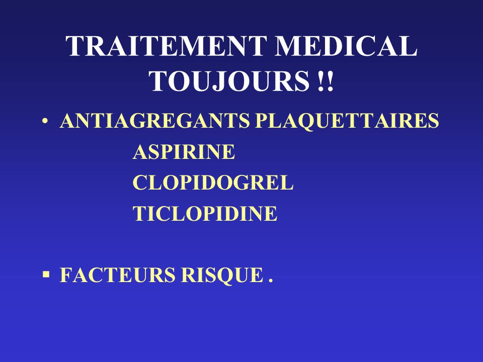 TRAITEMENT MEDICAL TOUJOURS !!