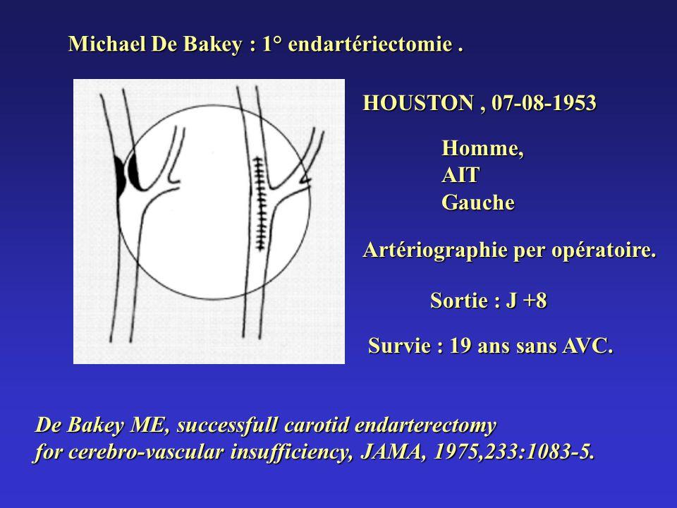Michael De Bakey : 1° endartériectomie .