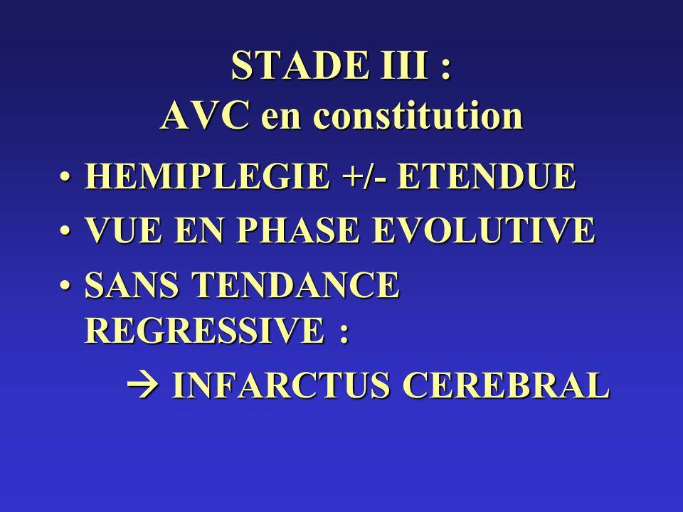 STADE III : AVC en constitution
