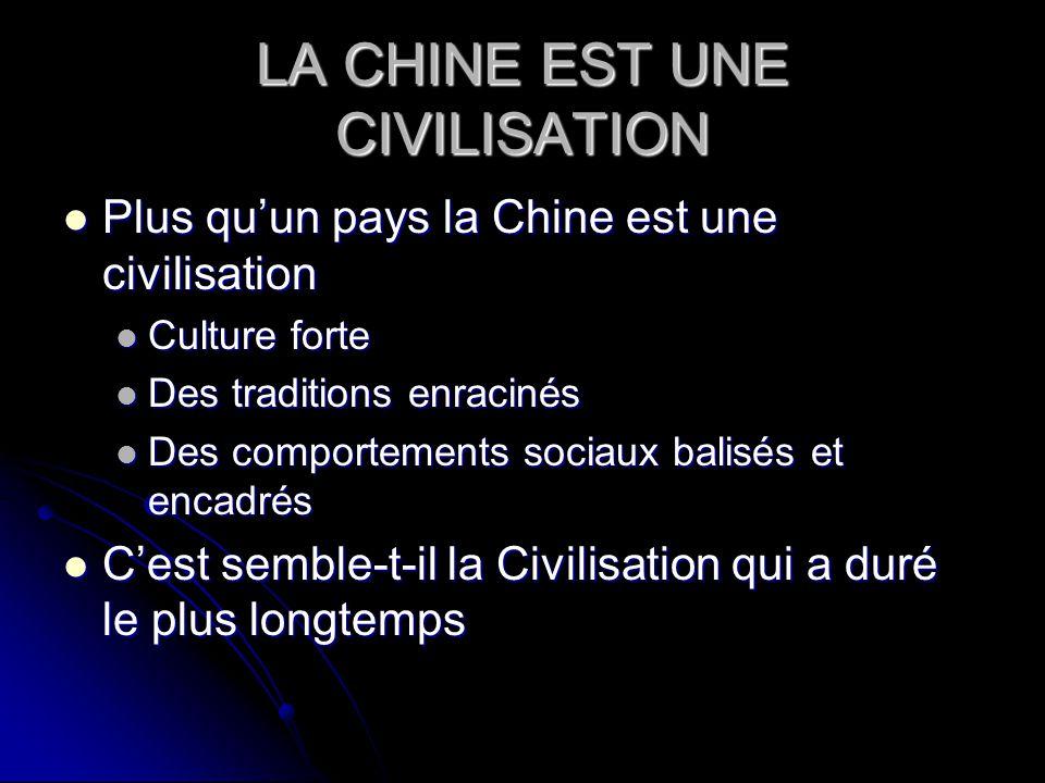 LA CHINE EST UNE CIVILISATION