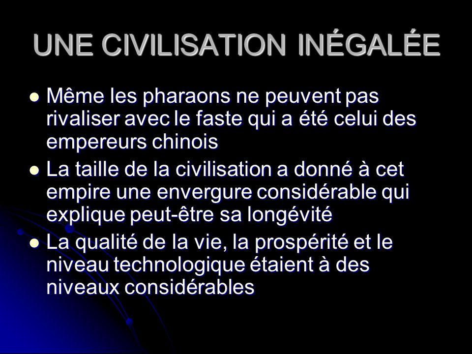 UNE CIVILISATION INÉGALÉE