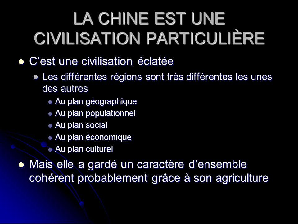 LA CHINE EST UNE CIVILISATION PARTICULIÈRE