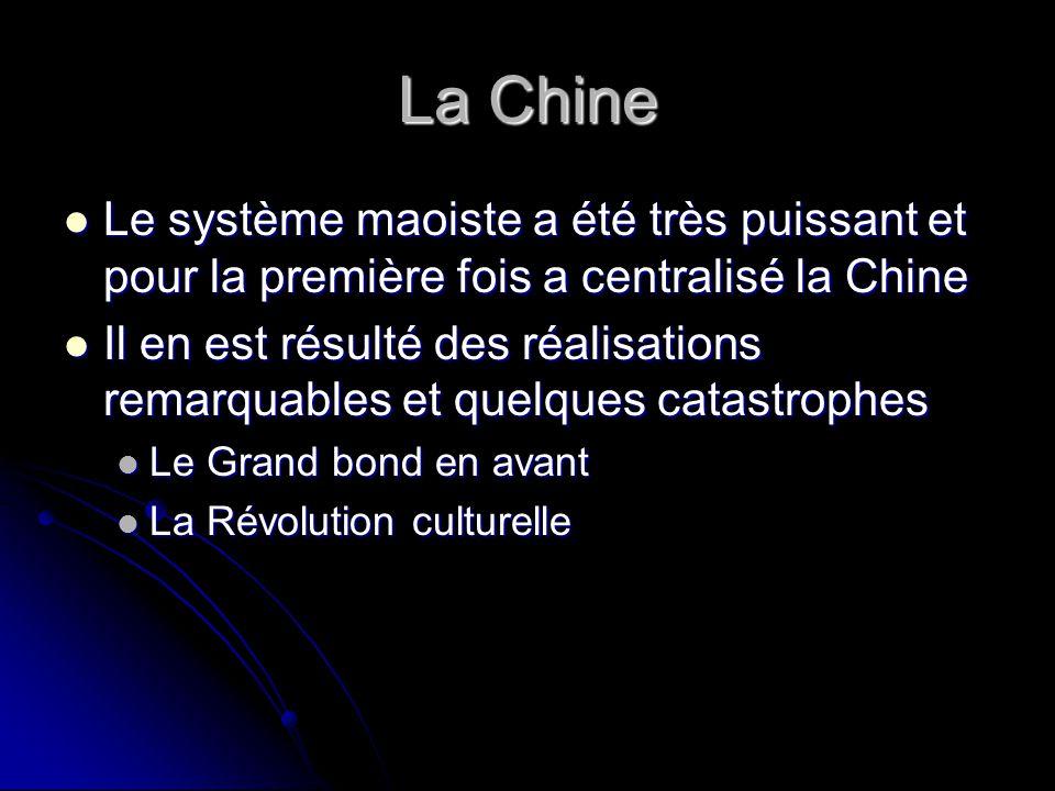 La Chine Le système maoiste a été très puissant et pour la première fois a centralisé la Chine.