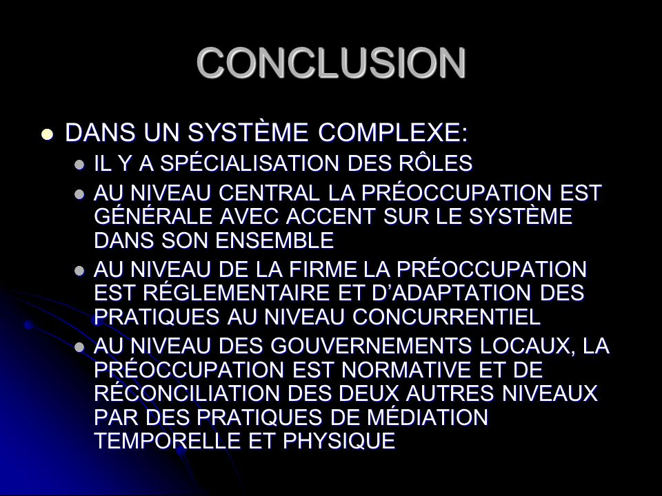 CONCLUSION DANS UN SYSTÈME COMPLEXE: IL Y A SPÉCIALISATION DES RÔLES